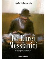 Gli Ebrei Messianici (Collana Saggistica)