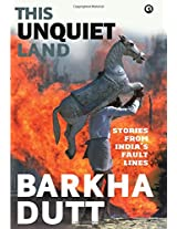 This Unquiet Land: Stories from India's Fault Lines