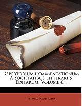 Repertorium Commentationum a Societatibus Litterariis Editarum, Volume 6...