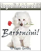 Cagnolini Adorabili: I Barboncini! (Italian Edition)