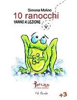 10 RANOCCHI vanno a lezione (le Chicche) (Italian Edition)