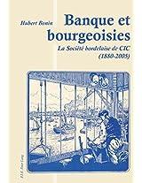 Banque Et Bourgeoisies: La Societe Bordelaise de CIC (1880-2005)