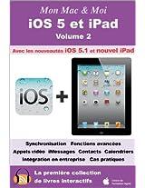 iOS 5 et iPad - Volume 2 (Mon Mac & Moi t. 64) (French Edition)