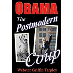 Obama: The Postmodern Coup : Making of a Manchurian Candidate