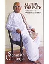 Keeping the Faith: Memoirs of a Parliamentarian
