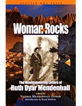 Woman On The Rocks: The Mountaineering Letters of Ruth Dyar Mendenhall
