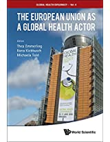 The European Union as a Global Health Actor: 4 (Global Health Diplomacy)