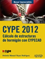 CYPE 2012: Cálculo de estructuras de hormigón con Cypecad / Calculation of Concrete Structures With Cypecad (Manual Imprescindible / Essential Manual)