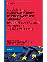 Bankenaufsicht Im Europaischen Verbund: Banking Supervision Within the European Union (Schriften Zum Europaischen Und Internationalen Privat-, Bank)