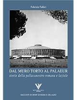 Dal Muro Torto al Palaeur. Storie della pallacanestro romana e laziale (Racconti romani di sport di roma e del lazio)