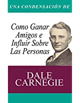 Una Condensacion del Libro: Como Ganar Amigos E Influir Sobre Las Personas (Spanish Edition)