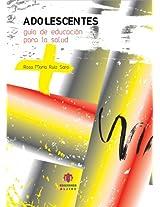 Adolescentes / Teenagers: Guia de educacion para la salud / Health Education Guide