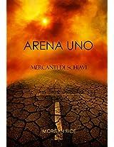 Arena Uno: Mercanti Di Schiavi (Libro #1 Della Trilogia Della Sopravvivenza) (Italian Edition)