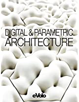 Evolo, Issue 06: Digital and Parametric Architecture