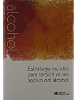 Estrategia mundial para reducir el uso nocivo del alcohol / Strategy to Reduce Harmful Use of Alcohol
