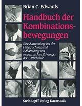 Handbuch der Kombinationsbewegungen: Ihre Anwendung bei der Untersuchung und Behandlung von mechanischen Störungen der Wirbelsäule
