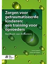 Zorgen voor getraumatiseerde kinderen: een training voor opvoeders: Handboek voor deelnemers