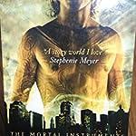 The Mortal Instruments 1 - City of Bones by Cassandra Clare
