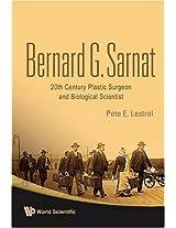 Bernard G. Sarnat: 20th Century Plastic Surgeon and Biological Scientist