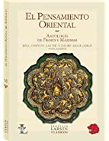 El pensamiento oriental / Eastern Thought: Antologia de frases y maximas / Anthology of Phrases and Maxims (Clasicos / Classics)