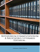 Repertorium Commentationum a Societatibus Litterariis Editarum...