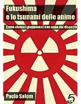Fukushima e lo tsunami delle anime - Come vivono i giapponesi a un anno dal disastro (Polistorie) (Italian Edition)