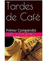 Tardes de Café: Primer Compendio (Spanish Edition)