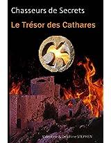 Le Trésor des Cathares (Chasseurs de Secrets t. 2) (French Edition)