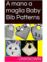 A mano a maglia Baby Bib Patterns (Italian Edition)