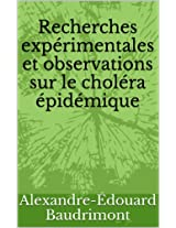 Recherches expérimentales et observations sur le choléra épidémique (French Edition)