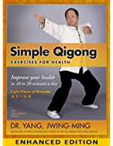 Simple Qigong for Health: Enhanced Edition with video: The Eight Pieces of Brocade (YMAA Qigong)