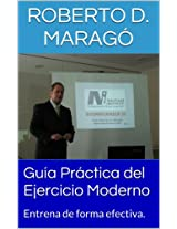 Guía Práctica del Ejercicio Moderno: Entrena de forma efectiva. (Spanish Edition)