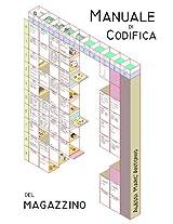 Manuale di codifica del Magazzino con Piani di Classifica e Tabelle di esempio (Italian Edition)