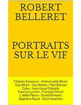 Portraits sur le vif: Charles Aznavour - Emmanuelle Béart - Guy Béart  Guy Bedos Paul Bocuse Cabu, Jean-Loup Dabadie, Fabrice Luchini, François Morel, L'abbé Pierre, Daniel Prévost, Ségolène Royal, Al