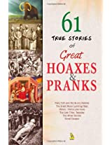 61 True Stories of Great Hoaxes & Pranks