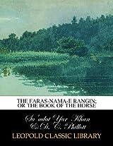 The Faras-nama-e Rangin; or the book of the horse