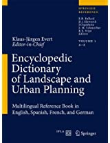 Encyclopedic Dictionary of Landscape and Urban Planning: Multilingual Reference Book in English, Spanish, French and German