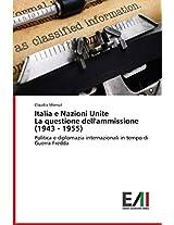 Italia E Nazioni Unite La Questione Dell'ammissione (1943 - 1955)