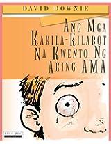 Ang Mga Kakila-Kilabot Na Kwento Ng Aking Ama (Filipino Edition) (Tagalog Edition)