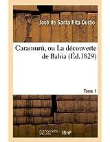Caramuru, Ou La Decouverte de Bahia. Tome 1 (Ed.1829) (Litterature)
