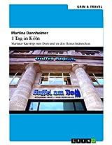 1 Tag in Köln: Martinas Kurztrip zum Dom und zu den Heinzelmännchen