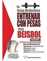 La guía definitiva - Entrenar con pesas para beisbol (Spanish Edition)