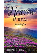 Heaven is Real for All of Us: Angels, Heaven, and Spirits Explained by My Gifted Daughter