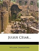 Julius Cesar...