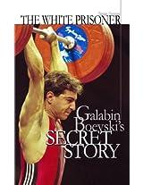The white prisoner: Galabin Boevski's secret story