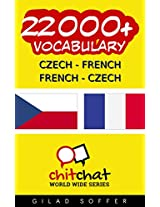 22000+ Czech - French French - Czech Vocabulary (ChitChat WorldWide) (Afrikaans Edition)