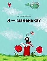 Chy Ya Malen'ka?: Rozpovid' U Malyunkakh Philipp Winterberg Ta Nadia Wichmann