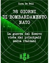78 giorni di bombardamento NATO.  La Guerra del Kosovo vista dai principali media italiani: 2 (Best Practices in Media Communication)