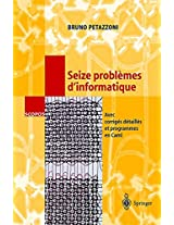 Seize problèmes d'informatique: Avec corrigés détaillés et programmes en Caml (SCOPOS)