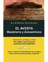El Avesta: Zoroastrismo y Mazdeísmo, Colección La Crítica Literaria por el célebre crítico literario Juan Bautista Bergua, Ediciones Ibéricas (Spanish Edition)